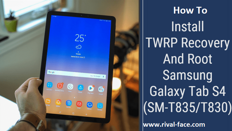 How To Install TWRP And ROOT Galaxy Tab S4 (SM-T835/T830)