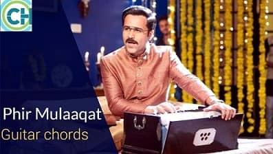 PHIR MULAAQAT Guitar Chords ACCURATE   Cheat India   Jubin Nautiyal