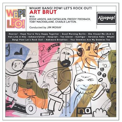 Art Brut - Wham! Bang! Pow! Let's Rock Out