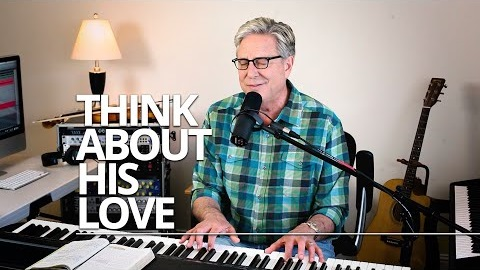 Don%2BMoen%2B-%2BThink%2BAbout%2BHis%2BLove [FREE DOWNLOAD] Think About His Love - Don Moen