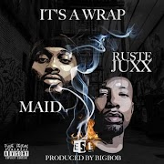 Maid Ft Ruste Juxx - It's A Wrap (Prod. By BigBob) @maidofficiall @rustejuxx357 @BigBobPattison
