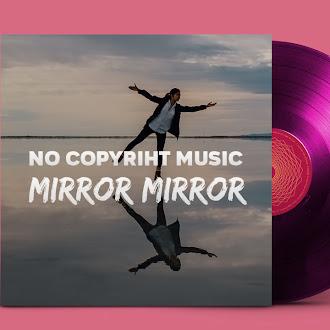 NO COPYRIGHT MUSIC: Diamond Ortiz - Mirror Mirror