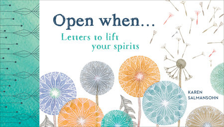 Open When: Letters to Lift Your Spirits. Karen Salmansohn