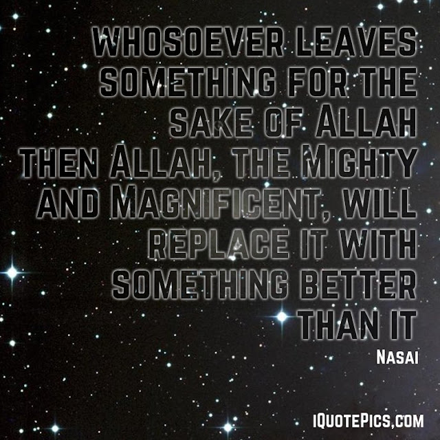 Allah Quotes - Whosoever leaves something for the sake of Allah