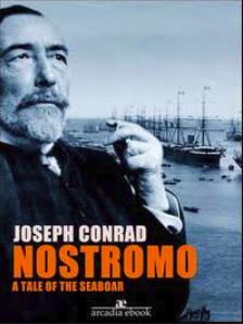 Nostromo A Tale of the Seaboard - By Joseph Conrad