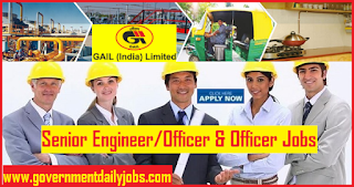 GAIL Recruitment 2019 apply 176 vacancies of Senior Engineer, Officer & Senior Officer