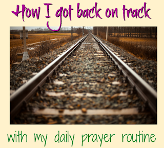 "Picture of train tracks with the words ""How I got back on track"" above it and ""with my daily prayer routine"" below it."