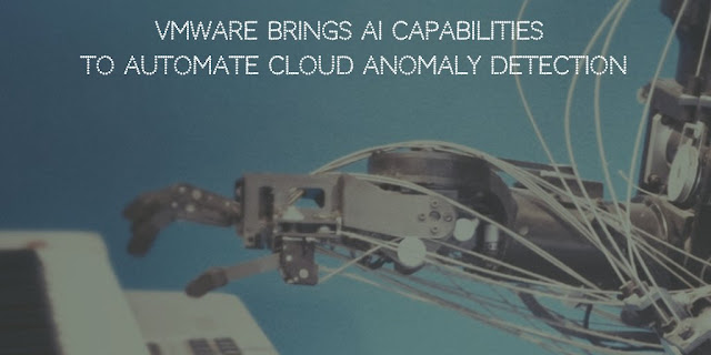 VMware brings AI Capabilities to Automate Cloud Anomaly Detection