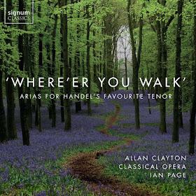 Where'er you walk - Allan Clayton, Classical Opera, Ian Page  - Signum