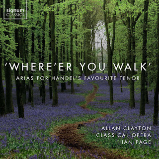 Where'er you walk - Allan Clayton, Classical Opera, Ian Page  - Signum