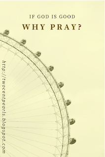 If God is Good, Why Pray?
