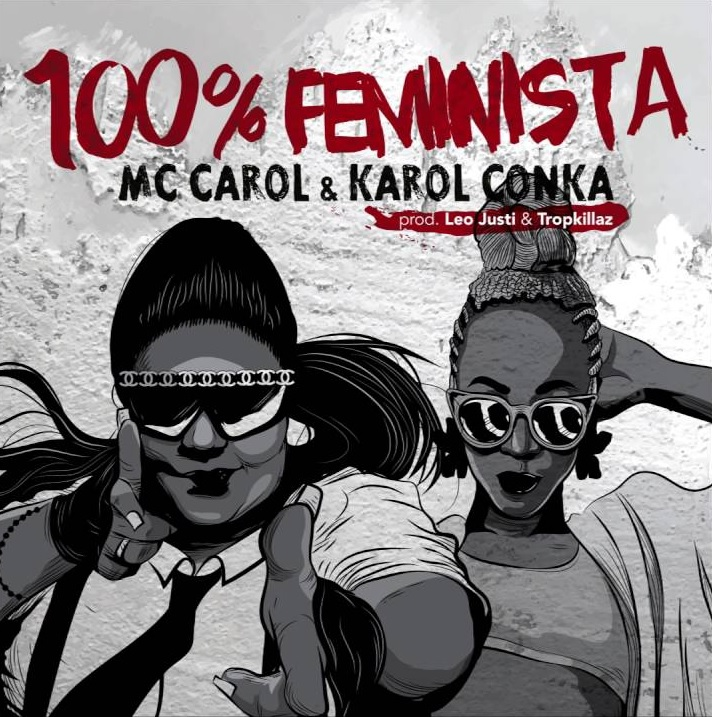 Baixar Música 100 Feminista (prod. Leo Justi  Tropkillaz) – MC Carol Ft. Karol Conka