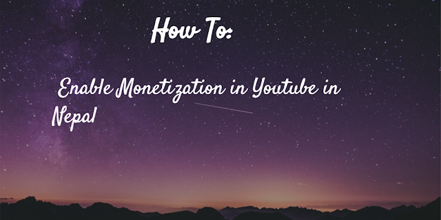 How to Enable Monetization in YouTube in Nepal?