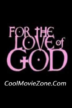 For the Love of God (2007)