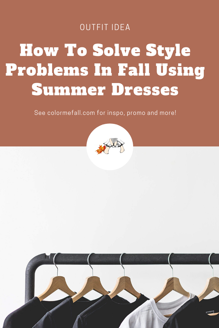 How To Solve Style Problems In Fall Using Summer Dresses
