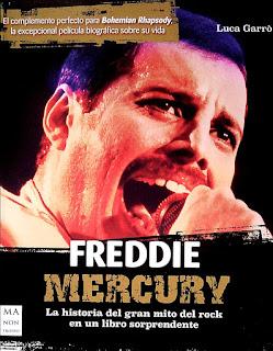 Freddie Mercury. La Historia del Gran Mito del Rock