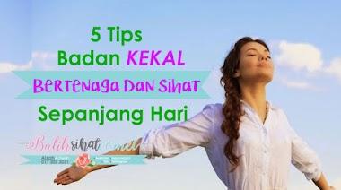 5 Tips Kekal Bertenaga Dan Sihat Sepanjang Hari