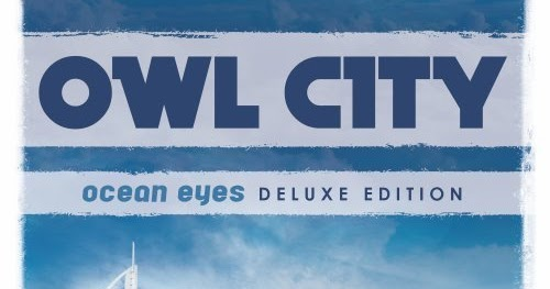 My Elements: Owl City - Ocean Eyes (Deluxe Edition)