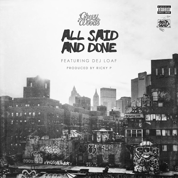 Chevy Woods - All Said and Done (feat. Dej Loaf) - Single Cover