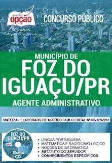 Apostilas Município de Foz do Iguaçu 2018-2019: AGENTE ADMINISTRATIVO