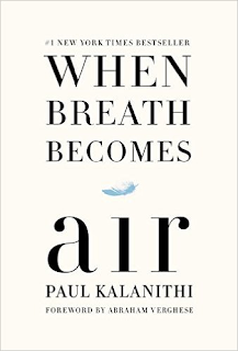 http://smile.amazon.com/When-Breath-Becomes-Paul-Kalanithi/dp/081298840X/ref=sr_1_1?s=books&ie=UTF8&qid=1457362136&sr=1-1&keywords=when+breath+becomes+air+by+paul+kalanithi