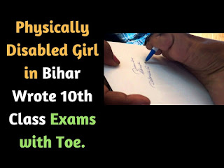 Physically Disabled Girl in Bihar Wrote 10th Class Exams with Toe.