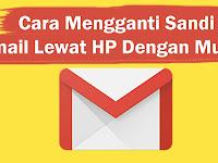 Cara Mengganti Sandi Gmail Lewat HP Dengan Mudah