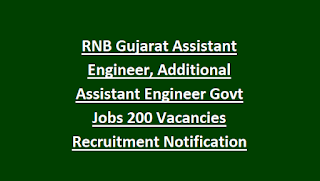 RNB Gujarat Assistant Engineer, Additional Assistant Engineer Govt Jobs 200 Vacancies Recruitment Notification 2018