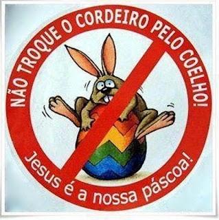 False-Easter-Bunny-coelho-da-pascoa-falso- Jesus-Cristo-vive-ressuscitou-verdade-e-vida normal- Christ-lives-resurrected-truth-and-normal-life