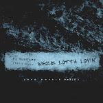 DJ Mustard - Whole Lotta Lovin' (feat. Travis Scott) [Bad Royale Remix] - Single Cover