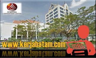 Lowongan Kerja Batam Sumatera Convention Center