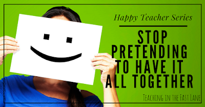 Are you a teacher who is pretending to have it all together even though you are falling apart on the inside? Check out this part of the Happy Teacher Series and give yourself permission to just be you.