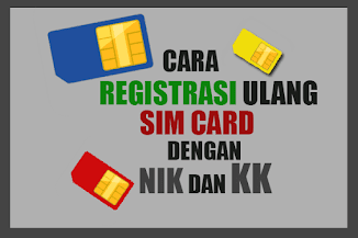 Cara Registrasi Ulang Nomor SIM Kartu dengan NIK dan KK