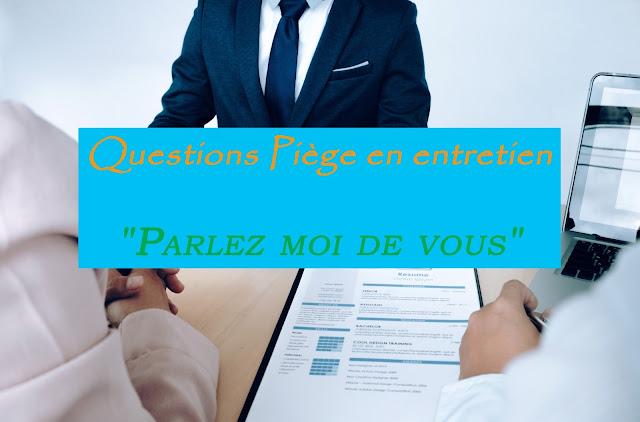 """Questions Piège en entretien """"Parlez moi de vous""""  - CV - Entretien"""