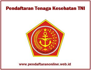 Pendaftaran Calon PaPK Tenaga Kesehatan Tentara Nasional Indonesia Pendaftaran Tenaga Kesehatan Tentara Nasional Indonesia 2019-2020