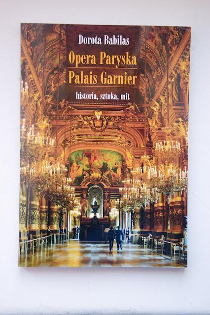 """Recenzje #77 - """"Opera Paryska Palais Garnier historia, sztuka, mit"""" - okładka książki pt. """"Opera Paryska Palais Garnier historia, sztuka, mit"""" - Francuski przy kawie"""