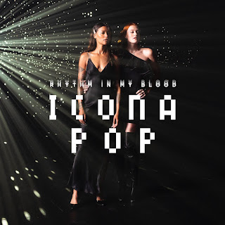 Icona Pop - Rhythm In My Blood