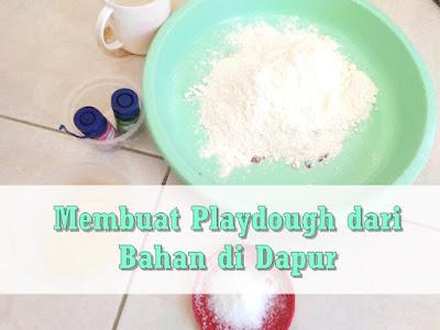 Membuat Playdough Atau Malam Dari Bahan Di Dapur