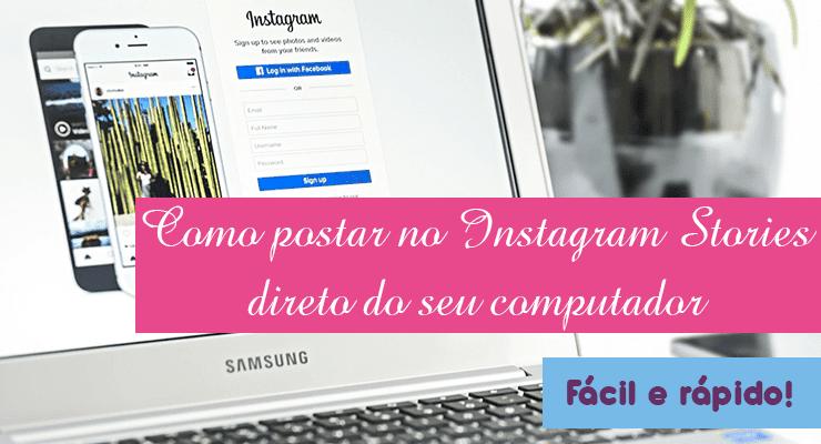 Postar no Instagram Stories pelo computador