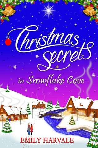 Christmas Secrets at Snowflake Cove by Emily Harvale