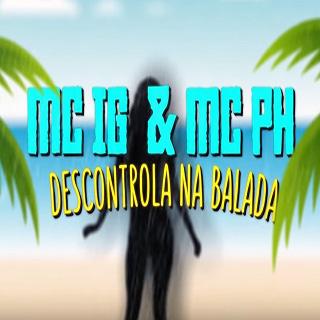 Baixar Descontrola Na Balada MC IG e MC PH DK Mp3 Gratis