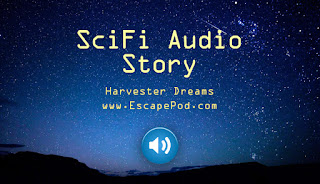 Harvester Dreams audio story