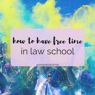 How to have free time in law school. How to have a life outside of law school. How to enjoy weekends in law school. How to find free time in a busy schedule | brazenandbrunette.com