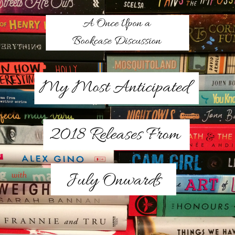 My Most Anticipated 2018 Releases From July Onwards