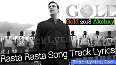rasta-rasta-lyrics-gold-akshay-kumar-sachin-jigar-sukhwinder-singh