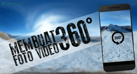 Cara Membuat Video dan Foto 360 di Android Paling Mudah