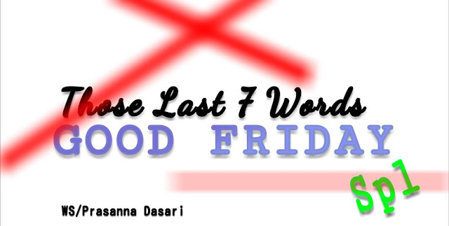 Those Last 7 Words On Cross - Good Friday Special.