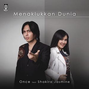 Once - Menaklukkan Dunia (Feat. Shakira Jasmine)