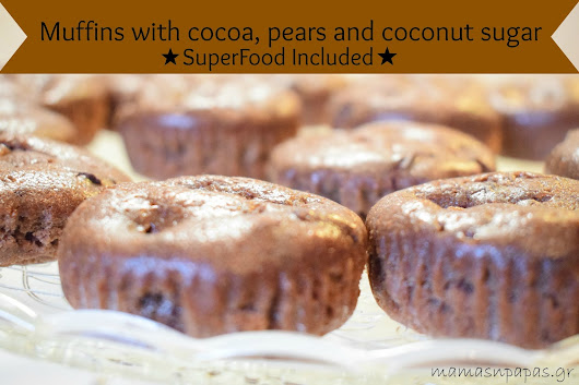 {Cocoa Muffins with Pears and Coconut Sugar} Ιδέες για κολατσιό *SuperFood Included*