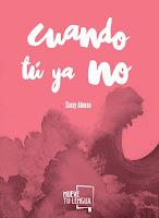 http://elrincondealexiaandbooks.blogspot.com.es/2017/09/cuando-tu-ya-no-de-saray-alonso.html